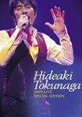 HIDEAKI TOKUNAGA 2009 LIVE SPECIAL EDITION [DVD].JPG